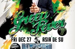 Green Fever 13 with DJ WAXFIEND straight from Encore & Jamrock to Su